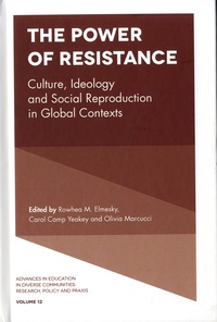 Rowhea M. Elmesky - The Power of Resistance - Culture, Ideology and Social Reproduction in Global Contexts.