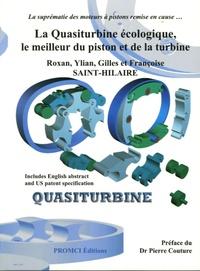 Roxan Saint-Hilaire et Gilles Saint-Hilaire - La Quasiturbine écologique, le meilleur du piston et de la turbine.