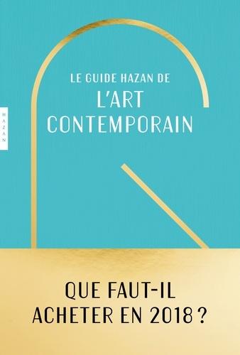 Le guide Hazan de l'art contemporain  Edition 2018
