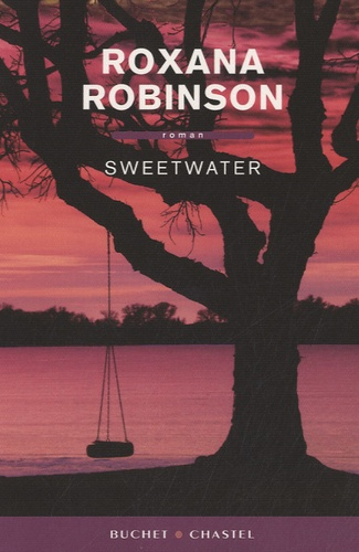 Roxana Robinson - Sweetwater.
