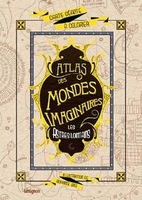 Roxane Bee - Les astres lointains - Atlas des mondes imaginaires.