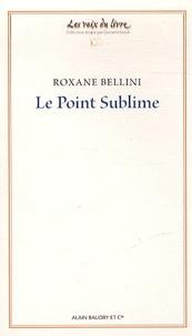 Roxane Bellini - Le point sublime.