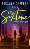 Roxane Dambre - Signé Sixtine Tome 3 : Le festival de l'apocalypse.