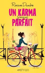 Roxane Dambre - Un karma (presque) parfait.