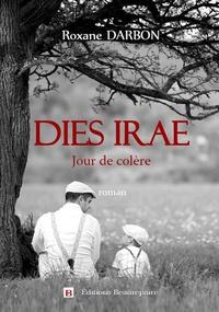 Roxane Darbon - Dies irae - Jour de colère.