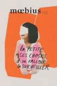 Roxane Desjardins et Jean-Michel Théroux - Moebius  : Moebius. No. 156, Hiver 2018 - La petite a ses choses, il va falloir la surveiller.