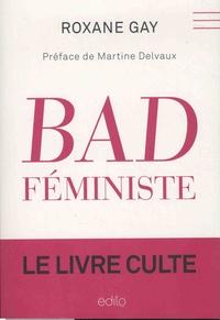 Roxane Gay - Bad féministe.
