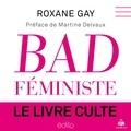 Roxane Gay et Clotilde Seille - Bad féministe.