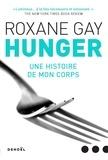 Roxane Gay - Hunger - Une histoire de mon corps.