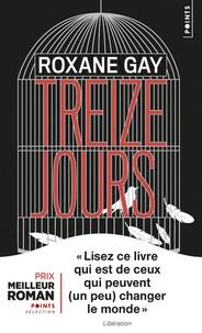 Roxane Gay - Treize jours.