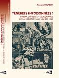 Roxane Hamery - Ténèbres empoisonnées ? - Cinéma, jeunesse et délinquance de la Libération aux années 1960.
