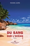 Roxane Laurin - Du sang sur l'océan - roman.