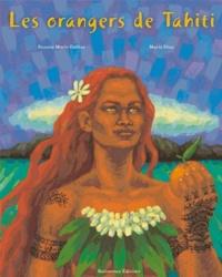 Roxane Marie Galliez et Marie Diaz - Les orangers de Tahiti.