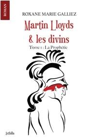 Roxane Marie Galliez - Martin Lloyds et les divins.