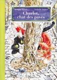 Roxane Tilman et Isabelle Joyaux - Charlot, chat des pavés.