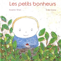 Roxane Tilman et Emilia Conesa - Les petits bonheurs.