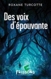 Roxane Turcotte - Des voix d'épouvante.