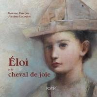 Roxane Turcotte et Maxime Lacourse - Éloi et le cheval de joie.