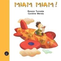 Roxane Turcotte et Caroline Merola - Miam Miam!.