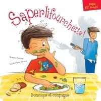 Roxane Turcotte et Lucile Danis Drouot - Saperlifourchette!.