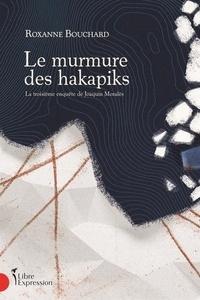 Roxanne Bouchard - Le murmure des hakapiks.