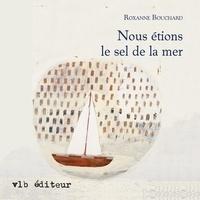 Roxanne Bouchard et Paul Doucet - Enquêteur Moralès  : Nous étions le sel de la mer.
