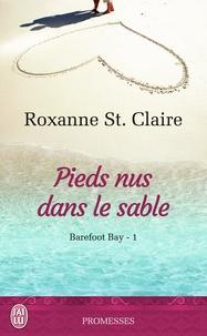 Roxanne St. Claire - Barefoot Bay Tome 1 : Pieds nus dans le sable.