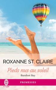 Roxanne St. Claire - Barefoot Bay Tome 3 : Pieds nus au soleil.