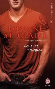 Roxanne St. Claire - Les anges gardiens Tome 2 : Sous les masques.