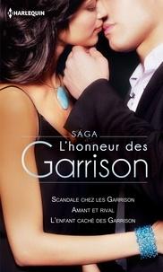 Roxanne St. Claire et Sara Orwig - Saga L'honneur des Garrison - Scandale chez les Garrison - Amant et rival - L'enfant caché des Garrison.