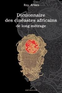Roy Armes - Dictionnaire des cinéastes africains de long métrage.
