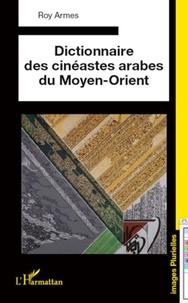 Roy Armes - Dictionnaire des cinéastes arabes du Moyen-Orient.
