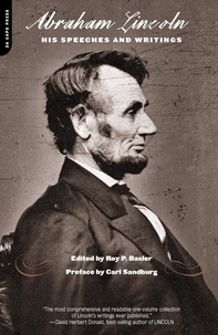 Roy Basler et Carl Sandburg - Abraham Lincoln - His Speeches And Writings.