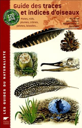 Roy Brown et John Ferguson - Guide des traces et indices d'oiseaux - Pistes, nids, plumes, crânes, pelotes, laissées....