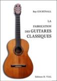 Roy Courtnall - La fabrication des guitares classiques. - Méthode espagnole.