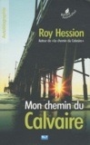 Roy Hession - Mon chemin du Calvaire.