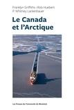 Roy Huebert et Franklyn Griffith - Le Canada et l'Arctique.