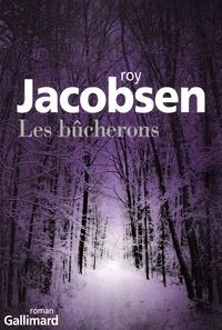 Roy Jacobsen - Les bûcherons.