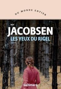 Roy Jacobsen - Les yeux du Rigel.