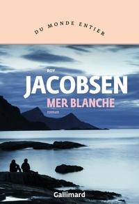 Roy Jacobsen - Mer blanche.