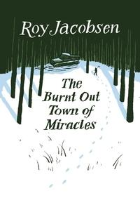 Roy Jacobsen et Don Bartlett - The Burnt-Out Town of Miracles.