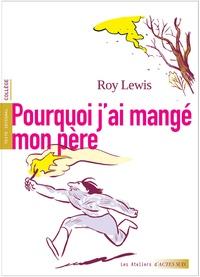 Roy Lewis - Pourquoi j'ai mangé mon père.