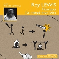 Roy Lewis et Michael Lonsdale - Pourquoi j'ai mangé mon père.