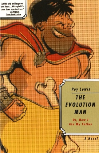 Roy Lewis - The Evolution Man - Or How I Ate My Father.