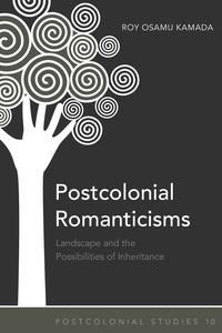 Roy osamu Kamada - Postcolonial Romanticisms - Landscape and the Possibilities of Inheritance.