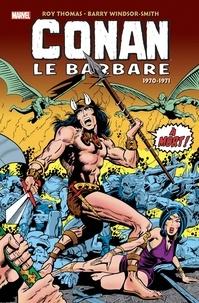 Roy Thomas et Barry Windsor-Smith - Conan le barbare  : Intégrale (1970-1971).
