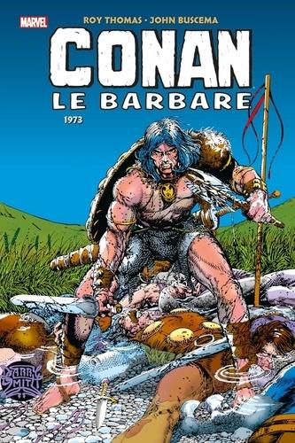 Roy Thomas et John Buscema - Conan le barbare Intégrale : 1973.