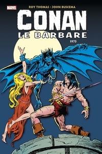 Roy Thomas et John Buscema - Conan le barbare L'intégrale : 1975.