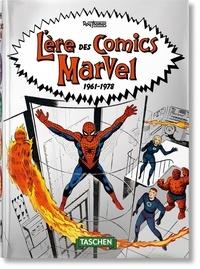 Roy Thomas - L'ère des comics Marvel - 1961-1978.
