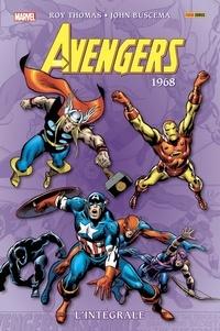 Roy Thomas et John Buscema - The Avengers : L'intégrale  : 1968.